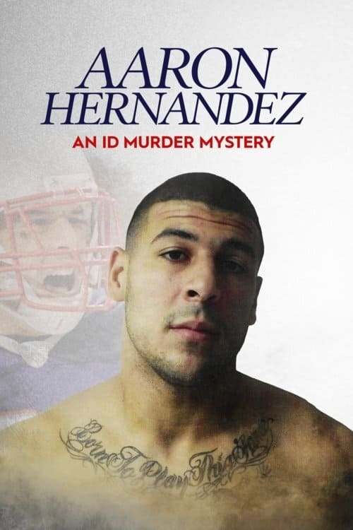Poster della serie Aaron Hernandez: An ID Murder Mystery