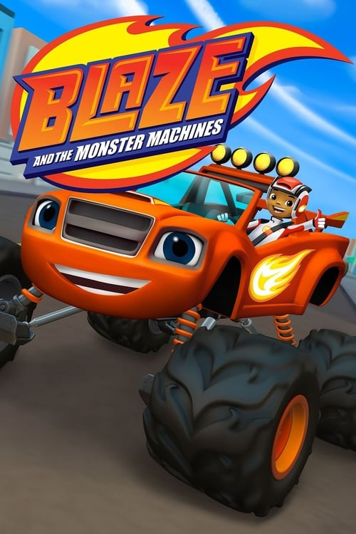 Poster della serie Blaze and the Monster Machines