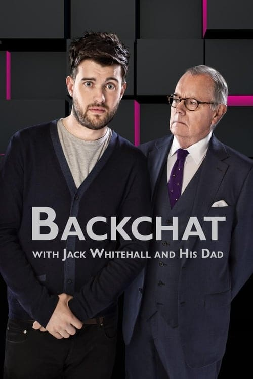 Poster della serie Backchat with Jack Whitehall and His Dad