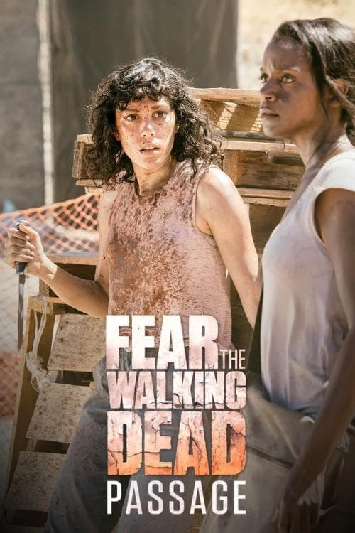 Poster della serie Fear the Walking Dead: Passage