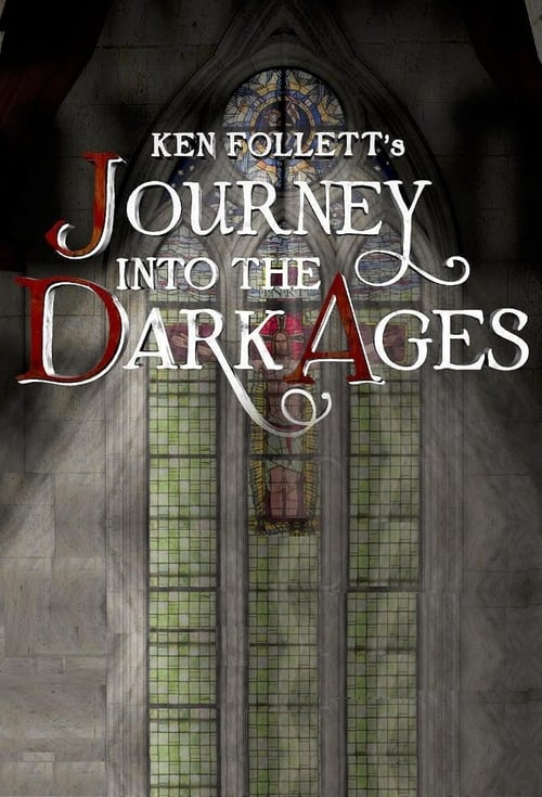 Poster della serie Ken Follett's Journey Into the Dark Ages