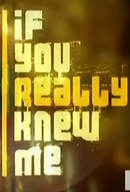 Poster della serie If You Really Knew Me