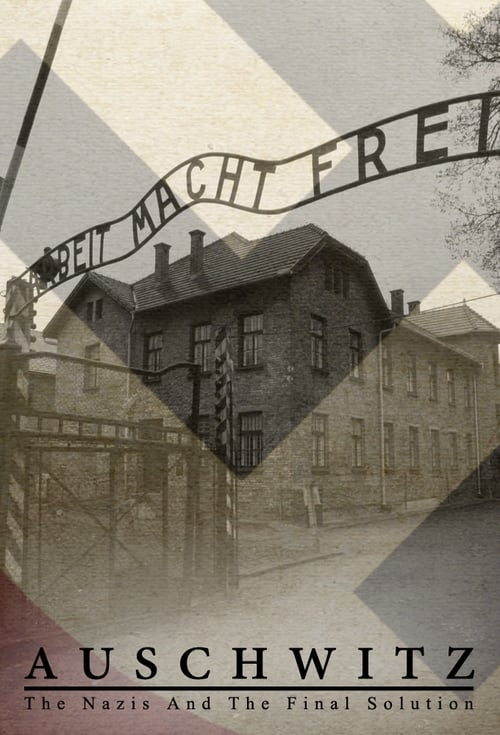 Poster della serie Auschwitz: The Nazis and the Final Solution