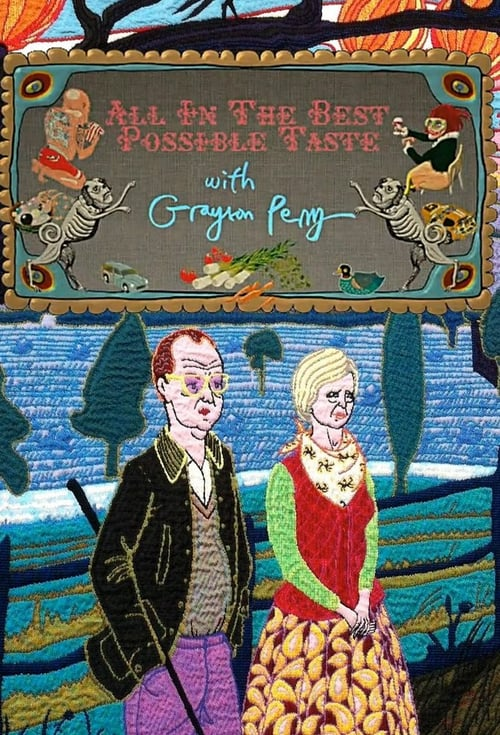 Poster della serie All In The Best Possible Taste with Grayson Perry