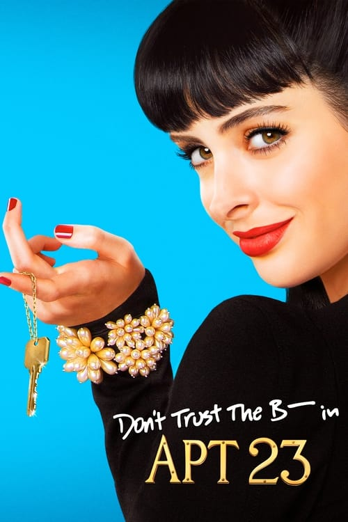 Poster della serie Don't Trust the B---- in Apartment 23